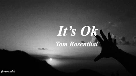 it's ok- tom rosenthal (slowed down) - YouTube