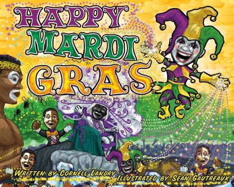 HAPPY MARDI GRAS by Cornell Landry, Illustrated by Sean