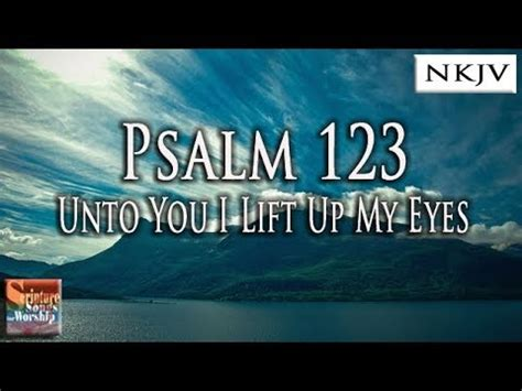 """Psalm 123 Song """"Unto You I Lift Up My Eyes"""" (Christian"""