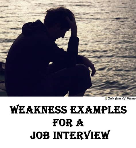 Weakness examples for a job interview | Take Care Of Money